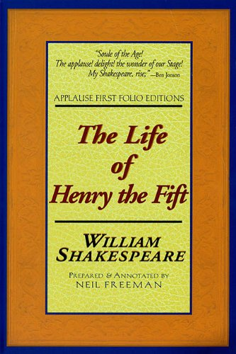 9781557832887: The Life of Henry the Fifth: Applause First Folio Editions (Applause Shakespeare Library Folio Texts)