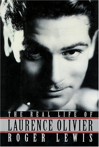 9781557832986: The Real Life of Laurence Olivier
