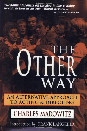 The Other Way: An Alternative Approach to Acting and Directing (The Applause Acting Series): ...