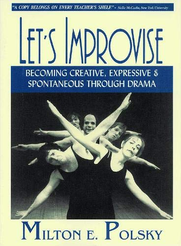 9781557833075: Let's Improvise: Becoming Creative, Expressive and Spontaneous Through Drama