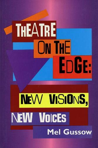 Theatre on the Edge: New Visions, New Voices: Cloth Book (Applause Critics Circle): Gussow, Mel