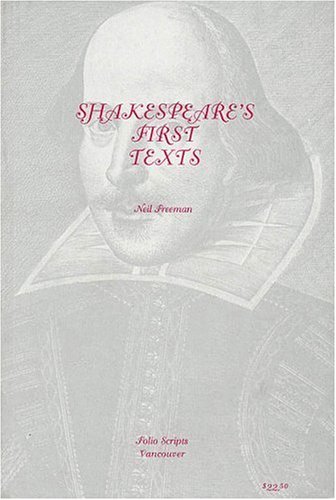 Shakespeare's First Texts: Folio Scripts (1557833354) by Shakespeare, William; Freeman, Neil