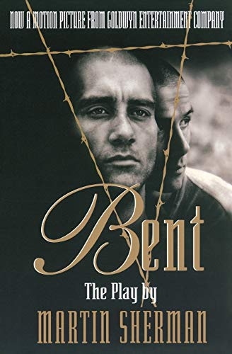 9781557833365: Bent: The Play