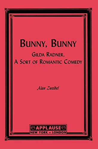 9781557833457: Bunny, Bunny: Gilda Radner, A Sort of Romantic Comedy