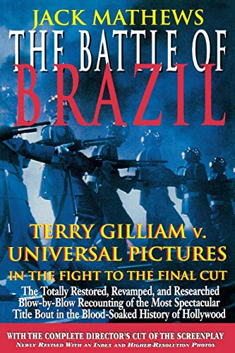 9781557833471: The Battle of Brazil: Terry Gilliam v. Universal Pictures in the Fight to the Final Cut (Applause Screenplay Series)