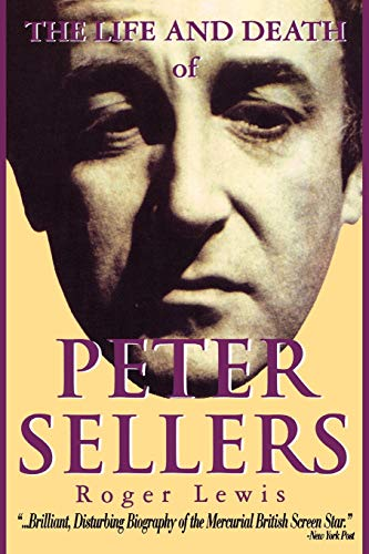 9781557833570: The Life and Death of Peter Sellers