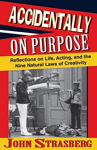 Accidentally on Purpose : Reflections on Life,: John Strasberg