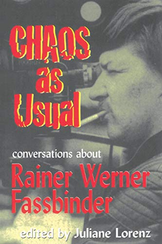 9781557833594: Chaos as Usual: Conversations About Rainer Werner Fassbinder: Conversations About Fassbinder (Applause Books)
