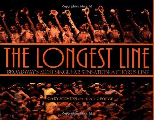 9781557833631: The Longest Line: Broadway's Most Singular Sensation: A Chorus Line