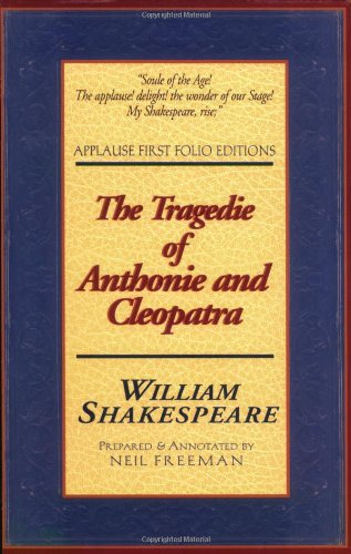 9781557833778: The Tragedie of Anthonie and Cleopatra: Applause First Folio Editions (Folio Texts) (Applause Shakespeare Library Folio Texts)
