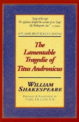 The Lamentable Tragedie of Titus Andronicus: Applause: Shakespeare, William