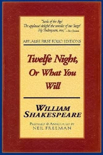 9781557833808: Twelfe Night, Or What You Will: Applause First Folio Editions (Folio Texts)