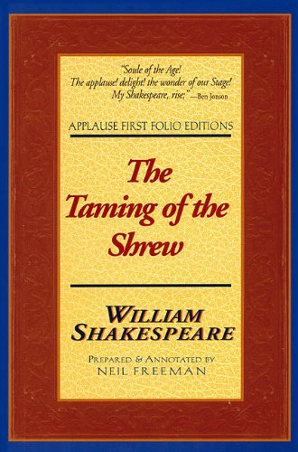 The Taming of the Shrew: Applause First: William Shakespeare