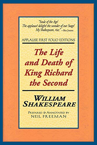 9781557833938: The Life and Death of King Richard the Second: Applause First Folio Editions (Folio Texts)