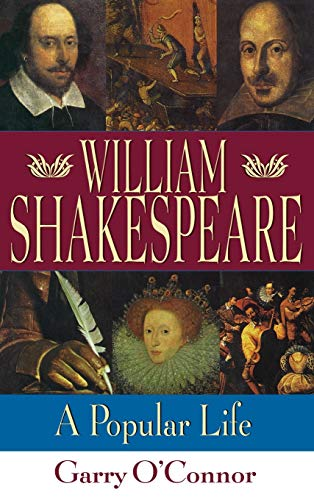 William Shakespeare: A Popular Life [Advance Uncorrected: O'Connor, Garry