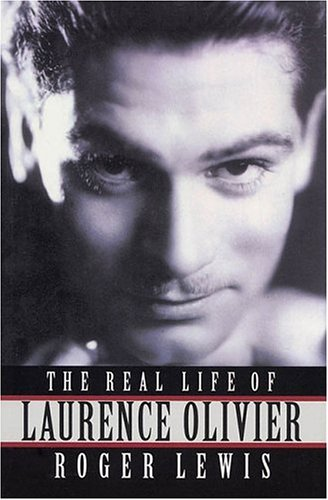 9781557834133: The Real Life of Laurence Olivier: Paperback Book