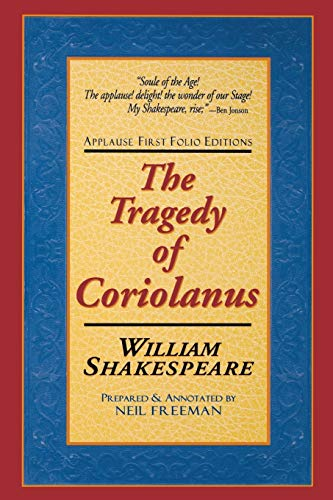9781557834348: The Tragedie of Coriolanus: Applause First Folio Editions (Applause Shakespeare Library Folio Texts)