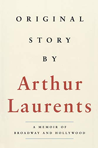 Original Story By: A Memoir of Broadway: Arthur Laurents