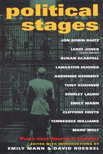 Political Stages: Plays That Shaped a Century (1557834903) by Mann, Emily; Roessel, David