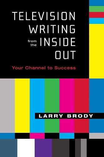 9781557835017: Television Writing from the Inside Out: Your Channel to Success