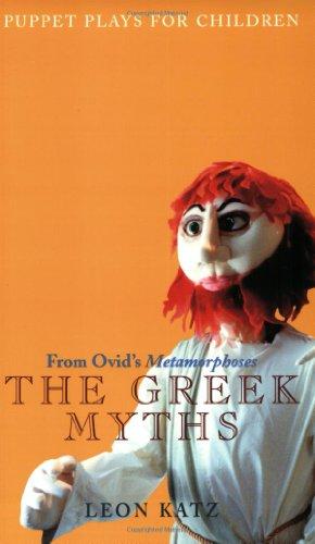 The Greek Myths: Puppet Plays for Children: Katz, Leon