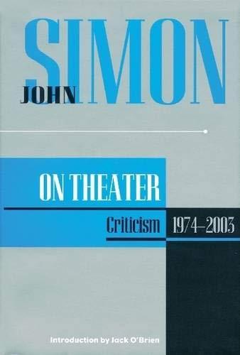 9781557835055: John Simon on Theater: Criticism 1974-2003 (Applause Books)
