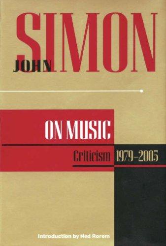 9781557835062: John Simon on Music : Criticism 1979-2005 (John Simon On--) (Applause Books)