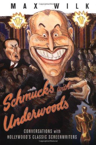 9781557835086: Schmucks with Underwoods: Conversations with America's Classic Screenwriters