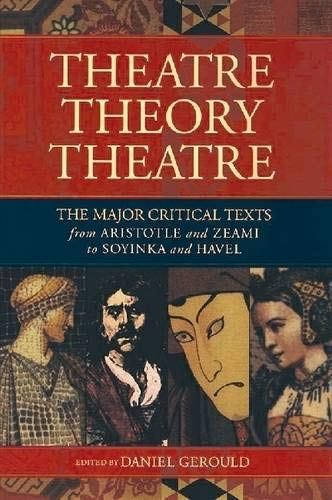 9781557835277: Theatre/Theory/Theatre: The Major Critical Texts from Aristotle and Zeami to Soyinka and Havel