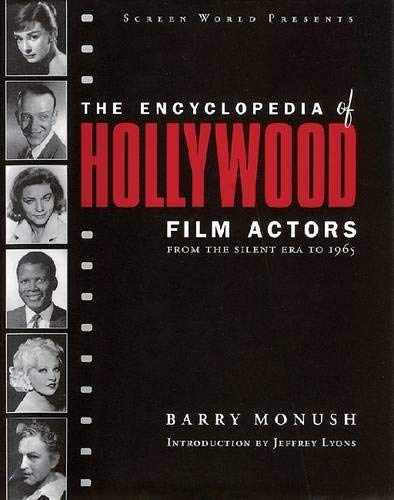 9781557835512: Encyclopedia of Hollywood Film Actors, Vol. 1: From the Silent Era to 1965