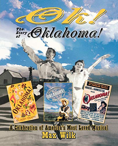 9781557835550: OK! The Story of Oklahoma!: A Celebration of America's Most Beloved Musical (Applause Books)