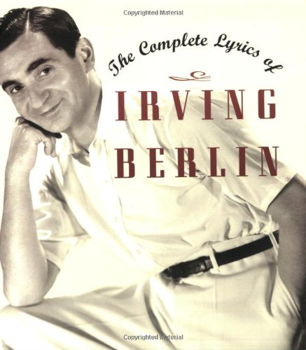 9781557836816: The Complete Lyrics of Irving Berlin