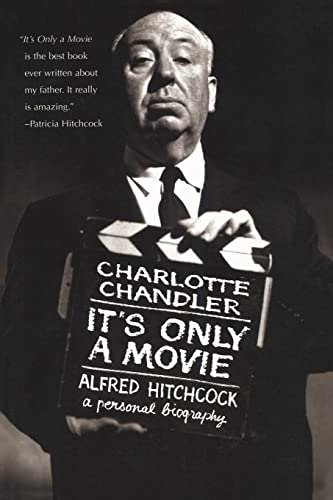 9781557836922: It's Only a Movie: Alfred Hitchcock, A Personal Biography