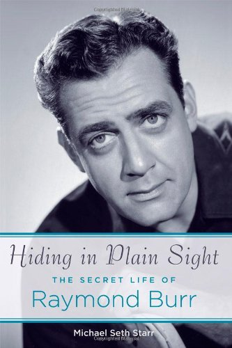 9781557836946: Hiding in Plain Sight: The Secret Life of Raymond Burr