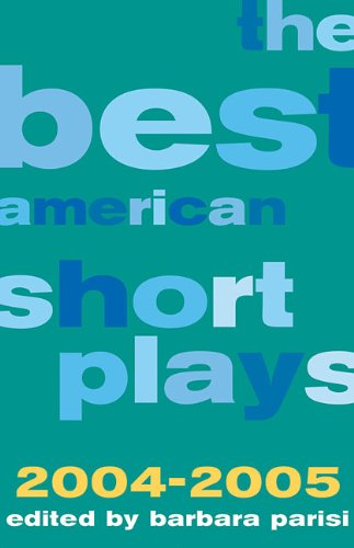 9781557837110: The Best American Short Plays 2004-2005 (Hardcover)