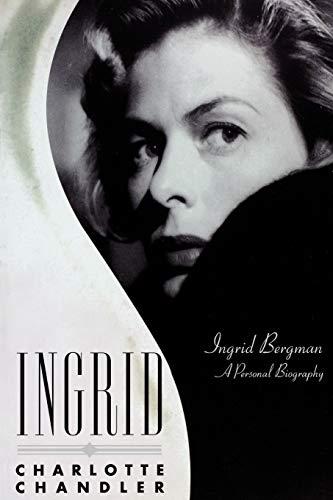 9781557837356: Ingrid: Ingrid Bergman, a Personal Biography