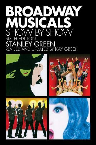 9781557837363: Broadway Musicals Show by Show: Sixth Edition