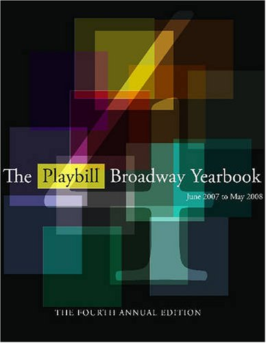 9781557837462: The Playbill Broadway Yearbook: June 2007 to May 2008: Fourth Annual Edition