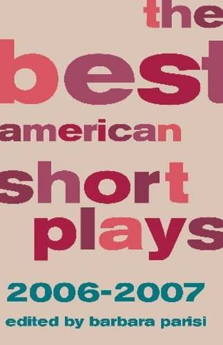 9781557837479: The Best American Short Plays 2006-2007