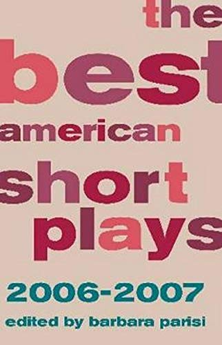 9781557837486: The Best American Short Plays 2006-2007