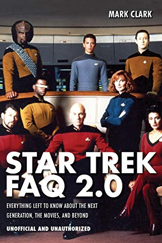 9781557837936: Star Trek FAQ 2.0 (Unofficial and Unauthorized): Everything Left to Know About the Next Generation, the Movies, and Beyond