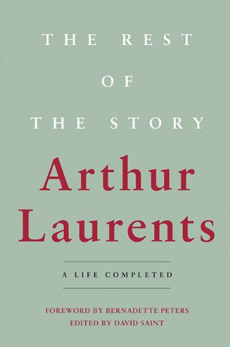 The Rest of the Story: A Life Completed. [Signed by Arthur Laurents].: Laurents, Arthur