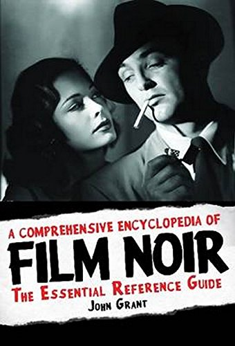 9781557838315: Comprehensive Encyclopedia of Film Noir: The Essential Reference Guide