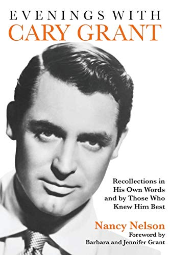 9781557839237: Evenings with Cary Grant: Recollections in His Own Words and by Those Who Knew Him Best