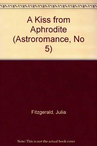 9781557850348: A Kiss from Aphrodite (Astroromance, No 5)
