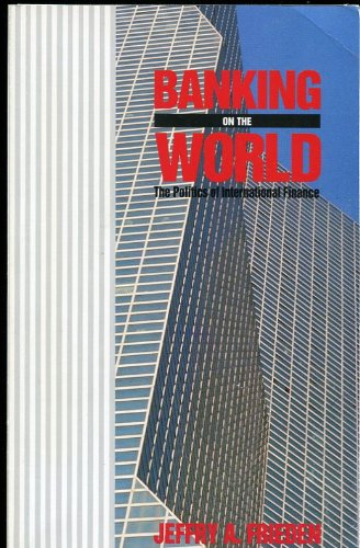 9781557860576: Banking on the World: The Politics of American Internal Finance