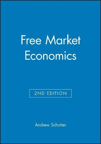 Free Market Economics: A Critical Appraisal (Paperback): Andrew Schotter