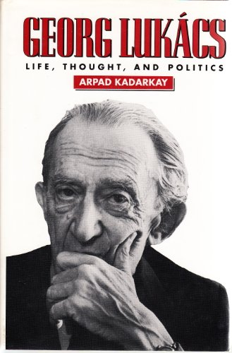 9781557861146: Georg Lukacs: Life, Thought, and Politics