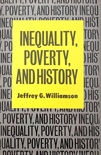 9781557861184: Inequality, Poverty, and History: Kuznets Memorial Lectures of the Economic Growth Center, Yale University