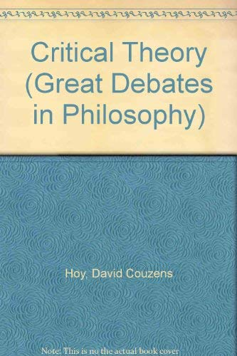 9781557861726: Critical Theory (Great Debates in Philosophy)